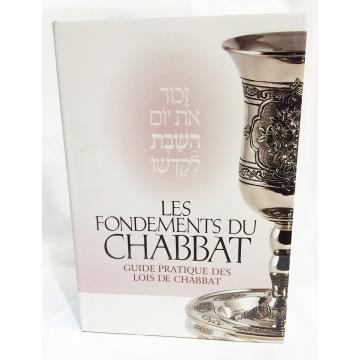 Les Fondements du Chabbat- guide pratique des lois de chabbat-