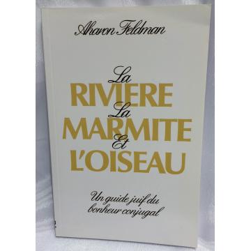 La Rivière La Marmite et L'oiseau -guide du bonheur conjugal-