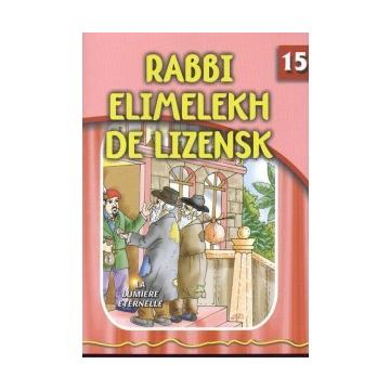 La lumière éternelle - Rabbi Elimelekh de Lizensk