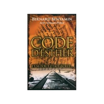 Bernard Benyamin - Le code d'Esther Et si tout était écrit ...