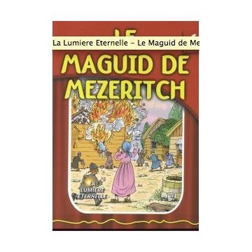 La lumière éternelle - Le Maguid de Mezeritch