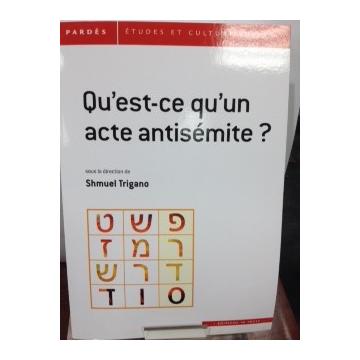 Qu'est ce qu'un acte antisémite ? Shmuel Trigano