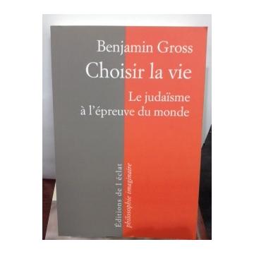 Choisir la vie Benjamin Gross