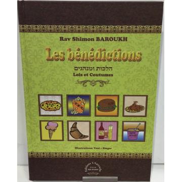 Les bénédictions- lois et coutumes du Rav shimon Baroukh