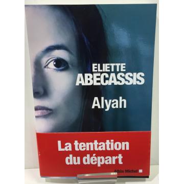Alyah- Eliette Abecassis- La tentation du départ