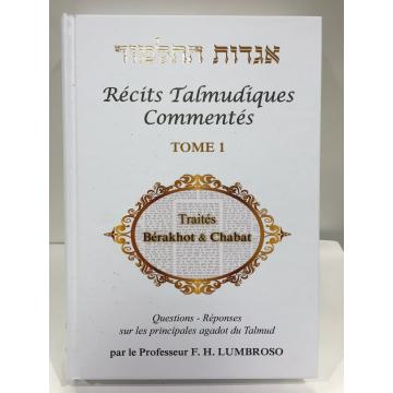 Récits talmudiques commentés Tom 1 CHABAT