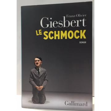 LE SCHMOCK Franz Olivier Giesbert
