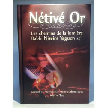 Nétivé Or - les chemins de la lumière Rabbi Nissim Yaguen zal
