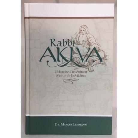 Rabbi Akiva, histoires d'un éminent Maître de la Michna