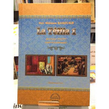 LA TEFILA tome 1 lois et coutumes rav Shimon Baroukh