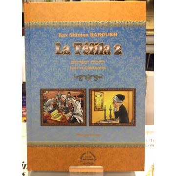 LA TEFILA tome 2 lois et coutumes rav Shimon Baroukh