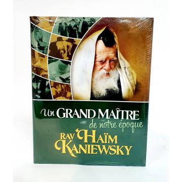 Un grand Maitre de notre époque rav Haim Kaniewky