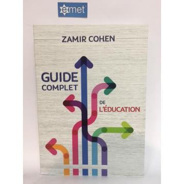 Guide complet de l'éducation, rav Zamir Cohen