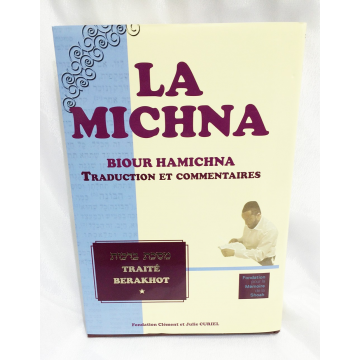 La Michna- traité Berakhot-traduction et commentaires