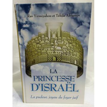 La Princesse d'israel- la pudeur, joyau du foyer juif