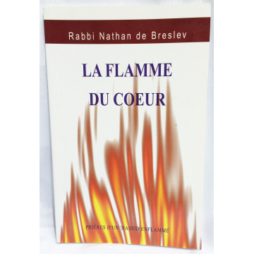La Flamme du Coeur- prières d'un Hassid enflammé- breslev