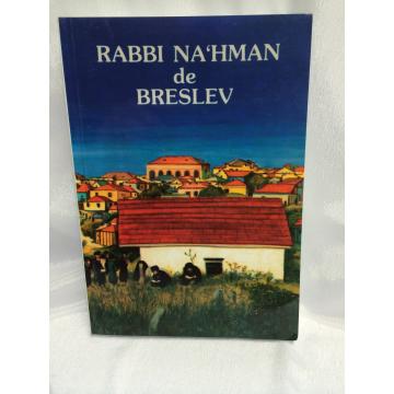 Rabbi Na'Hman de Breslev- sa vie son oeuvre sa pensée