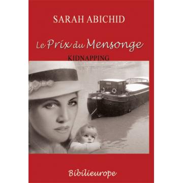 Le prix du mensonge - kidnapping- Sarah Abichid