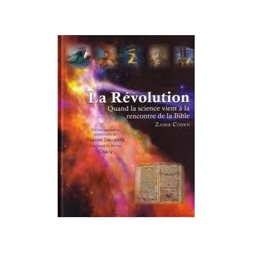 Zamie Cohen - La révolution Quand la science vient à la rencontre de la Bible
