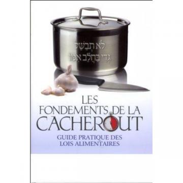 Les fondements de la Cacherout - Guide pratique des lois alimentaires
