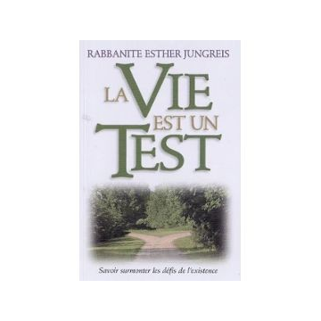 Rabbanite Esther Jungreis - La Vie est un test