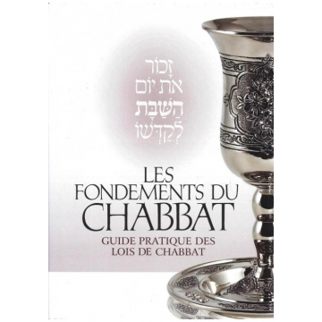 les fondement du chabbat - Guide pratique des lois du Chabbat