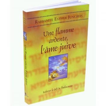 Une flamme ardente, l'âme juive rabbanite Esther Jungreis