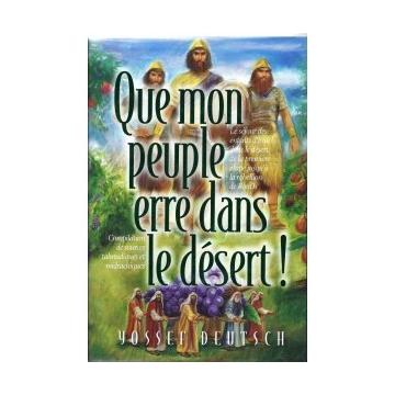 Jossée Deutsch - Que mon peuple erre dans le désert !