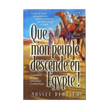 Yosséf Deutsch - Que mon peuple descende en Egypte !