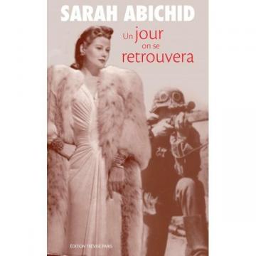 Un jour on se retrouvera -Sarah Abichid