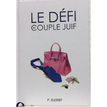 Le défi du couple juif, rabbanite Elkrieff